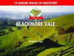 A Boot Up Blackmore Vale : 10 Leisure Walks of Discovery - Rodney Legg