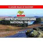 A Boot Up the Northumberland National Park : 10 Leisure Walks of Discovery - Anthony Toole