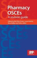 Pharmacy OSCEs : A Revision Guide