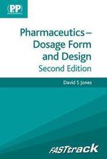 FASTtrack : Pharmaceutics - Dosage Form and Design - David Jones