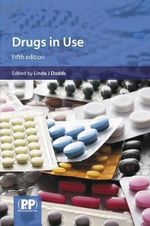 Drugs in Use : Case Studies for Pharmacists and Prescribers