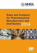 Rules and Guidance for Pharmaceutical Manufacturers and Distributors (The Orange Guide) 2013 - Medicines and Healthcare Products Regulatory Agency
