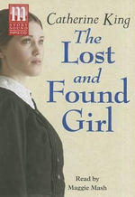 The Lost and Found Girl - Catherine King