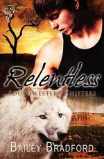 Relentless : Relentless - Bailey Bradford