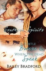 A Subtle Breeze : AND When the Dead Speak - Bailey Bradford