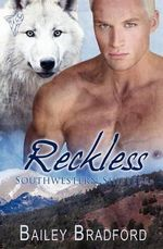 Reckless : Reckless - Bailey Bradford