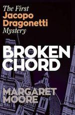 Broken Chord Jacopo Dragonnetti 1 - Margaret Moore