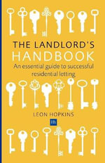 The Landlord's Handbook : An Essential Guide to Successful Residential Letting - Leon Hopkins