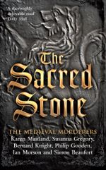 The Sacred Stone - The Medieval Murderers