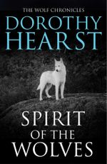 Spirit of the Wolves - Dorothy Hearst