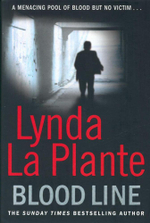 Blood Line : A Menacing Pool Of Blood But No Victim - Lynda LaPlante