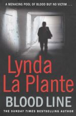 Blood Line : Anna Travis Series : Book 7 - Lynda La Plante