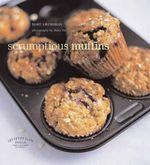 Scrumptious Muffins : Les Petits Plats Francais - Marc Grossman