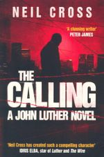The Calling : A John Luther Novel - Neil Cross