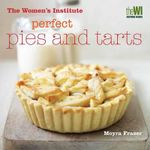 Perfect Pies & Tarts : Women's Institute - Moyra Fraser