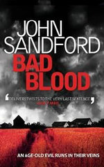 Bad Blood : An Age-Old Evil Runs In Their Veins - John Sandford