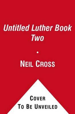 Untitled Luther Book Two : One Man Making a Difference - Neil Cross