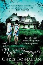 The Night Strangers : For A Broken Mind, The Past Is Always Present - Chris Bohjalian