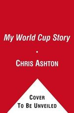 Splashdown : The Story of My World Cup Year - Chris Ashton
