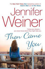 Then Came You - Jennifer Weiner