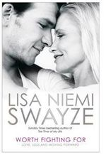 Worth Fighting For : Love, Loss and Moving Forward - Lisa Niemi Swayze