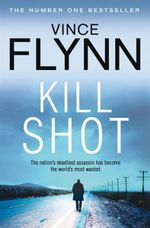 Kill Shot : Mitch Rapp Series : Book 12 - Vince Flynn