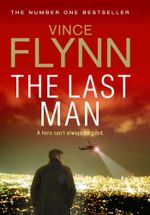 The Last Man + a FREE copy of TRANSFER OF POWER (*while stocks last) : Mitch Rapp Series : Book 13 - Vince Flynn