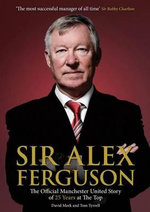 Sir Alex Ferguson : The Official Manchester United Celebration of 25 Years at Old Trafford - MUFC