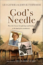 God's Needle : How Lily Gaynor Brought Hope and Healing to the Land of the Witchdoctors - Lily Gaynor