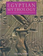 Egyptian Mythology : Myths And Legends Of Egypt, Persia, Asia Minor, Sumer And Babylon - Rachel Storm