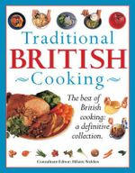 Traditional British Cooking : The best of British cooking : a definitive collection