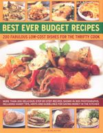 Best Ever Budget Recipes : 200 Fabulous low-cost dishes for the thrifty cook - Lucy Doncaster