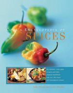 Cook's Encyclopedia of Spices : The definitive cook's guide to spices and other aromatic ingredients, with over 100 classic and contemporary recipes - Sallie Morris