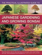 Practical Step By Step Guide to Japanese Gardening & Growing Bonsai - Charles Chesshire