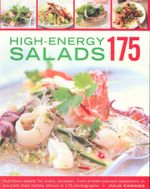 175 High-Energy Salads : Nutritious salads for every occasion, from protein-packed appetizers to low-carb main dishes, shown in 175 photographs - Julia Canning