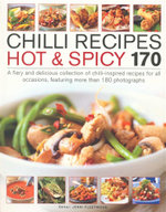 Chilli Recipes Hot & Spicy 170 : A fiery and delicious collection of chilli-inspired recipes for all occasions, featuring more than 180 photographs