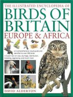 The Illustrated Encyclopedia of Birds of Britain Europe & Africa - David Alderton