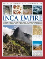 The Illustrated Encyclopedia of the Inca Empire - Dr David M. Jones