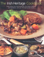 Irish Heritage Cookbook : Classic dishes from the Emerald Isle : the history, traditions and ingredients, with over 150 step-by-step recipes - Biddy White Lennon