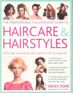 The Professional's Illustrated Guide to Haircare & Hairstyles : With 290 Style Ideas and Step-by-Step Techniques - Nicky Pope