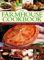 Farmhouse Cookbook : 400 Traditional Recipes From A Country Kitchen