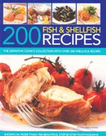 200 Fish & Shellfish Recipes : The Definitive Cook's Collection with Over 200 Fabulous Recipes Shown in More Than 700 Beautiful Step-by-Step Photographs - Linda Doeser