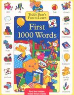 First 1000 Words : Teddy Bear's Fun to Learn - Find the hidden Teddy Bears inside - Nicola Baxter