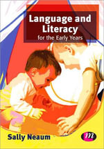 Language and Literacy for the Early Years : Early Childhood Studies - Sally Neaum
