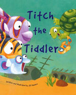 Titch the Tiddler : 2012 Picture Flats - Jill Newton