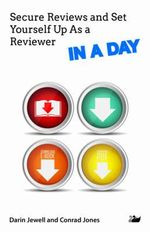 Secure Reviews and Set Yourself Up As a Reviewer IN A DAY - Darin Jewell
