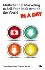 Multichannel Marketing to Sell Your Book Around the World in a Day - Conrad Jones