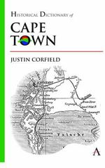 Historical Dictionary of Cape Town - Justin Corfield