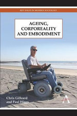 Ageing, Corporeality and Embodiment : A New Psychology of Love, Traditional Values and S... - Chris Gilleard