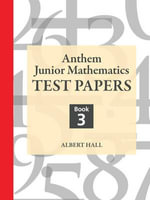 Anthem Junior Mathematics Test Papers - Albert Hall